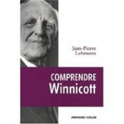 Comprendre Winnicott Jean Pierre Lehmann éditions Armand Colin