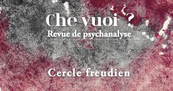 Che Vuoi Revue du Cercle freudien